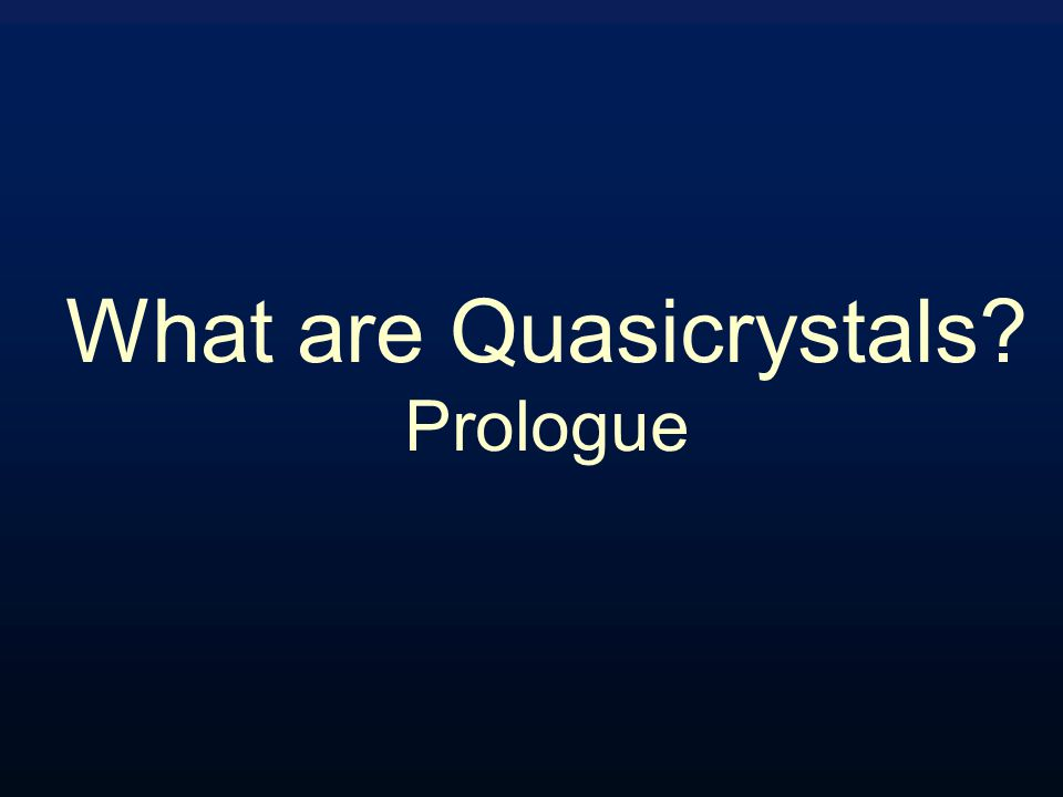 QUASICRYSTALS Similar to crystals D.Levine and P.J.