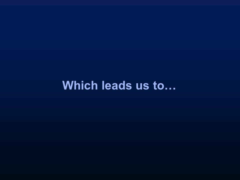 Which leads us to…