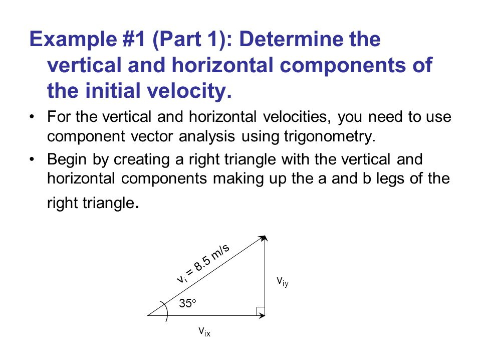 Example #1 (Part 1): Determine the vertical and horizontal components of the initial velocity.