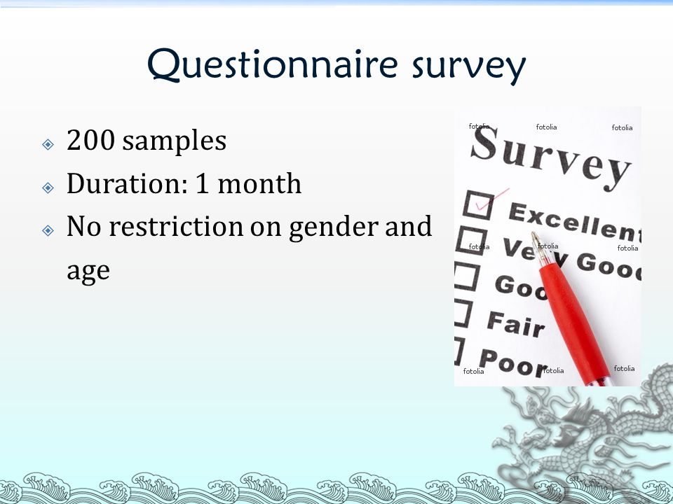 Questionnaire survey  200 samples  Duration: 1 month  No restriction on gender and age