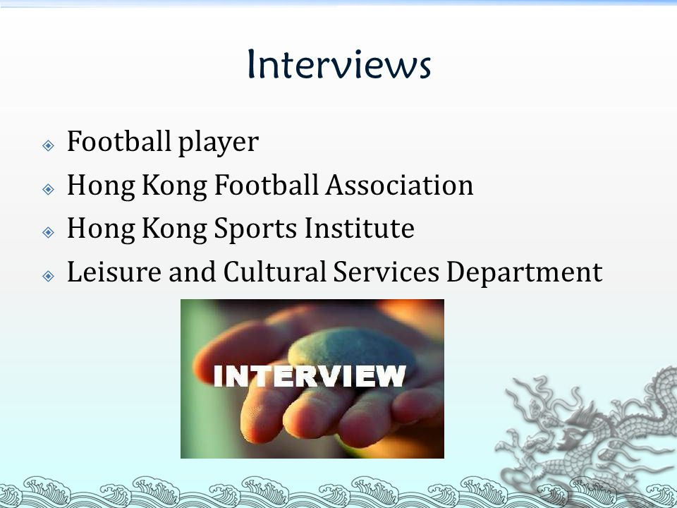 Interviews  Football player  Hong Kong Football Association  Hong Kong Sports Institute  Leisure and Cultural Services Department