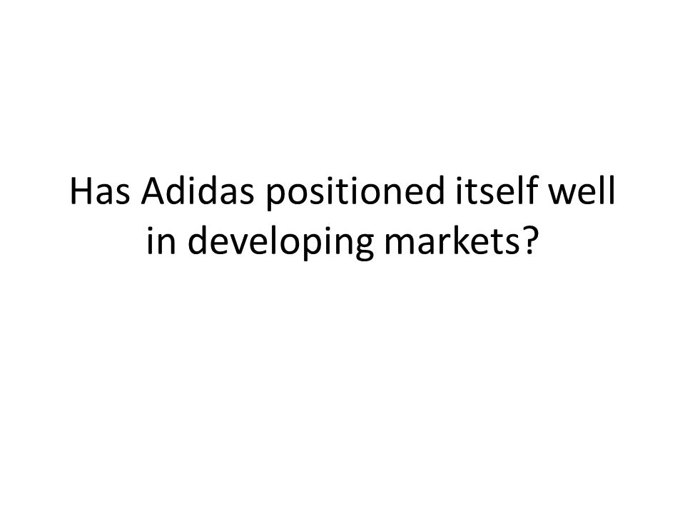 Has Adidas positioned itself well in developing markets?