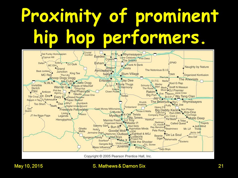 May 10, 2015S. Mathews & Damon Six21 Proximity of prominent hip hop performers.