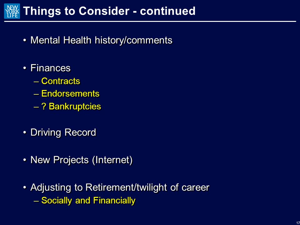 Things to Consider - continued Mental Health history/comments Finances –Contracts –Endorsements –.