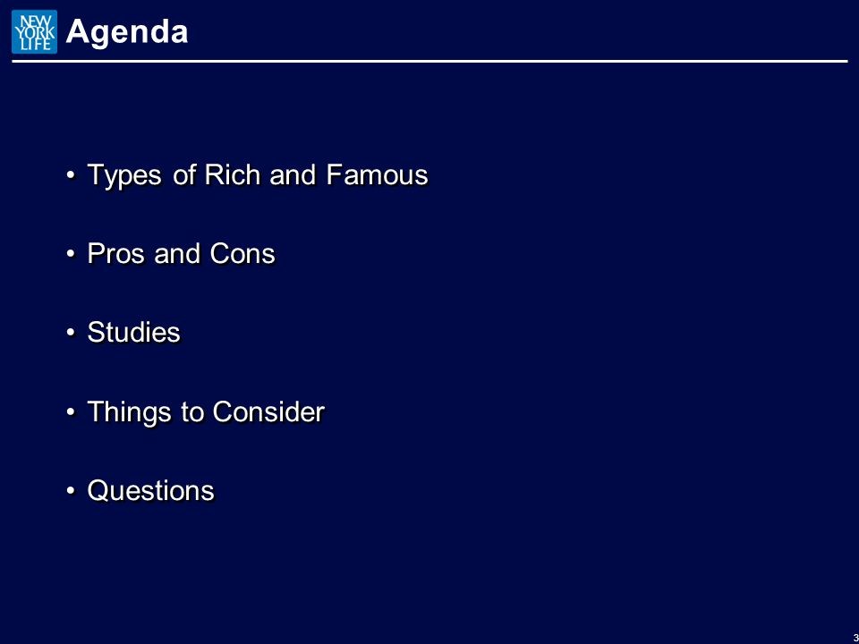 Agenda Types of Rich and Famous Pros and Cons Studies Things to Consider Questions Types of Rich and Famous Pros and Cons Studies Things to Consider Questions 3