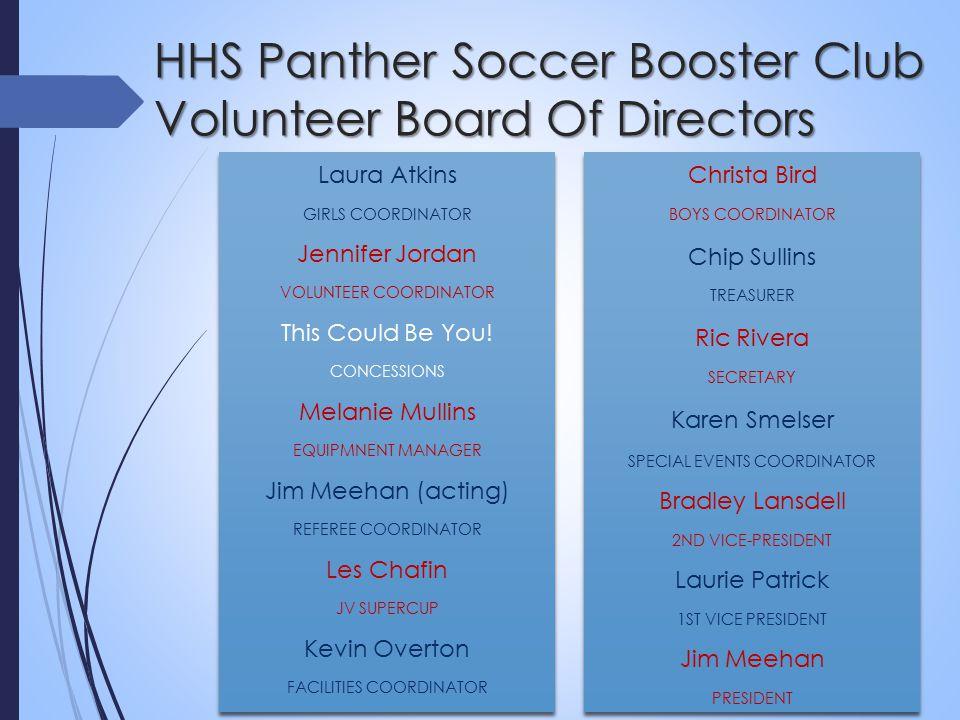 HHS Panther Soccer Booster Club Volunteer Board Of Directors Laura Atkins GIRLS COORDINATOR Jennifer Jordan VOLUNTEER COORDINATOR This Could Be You.