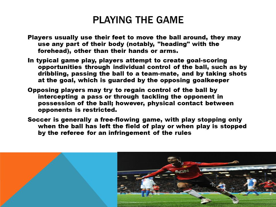 BALL IN OR OUT OF PLAY The two basic states of play during a game are ball in play and ball out of play.