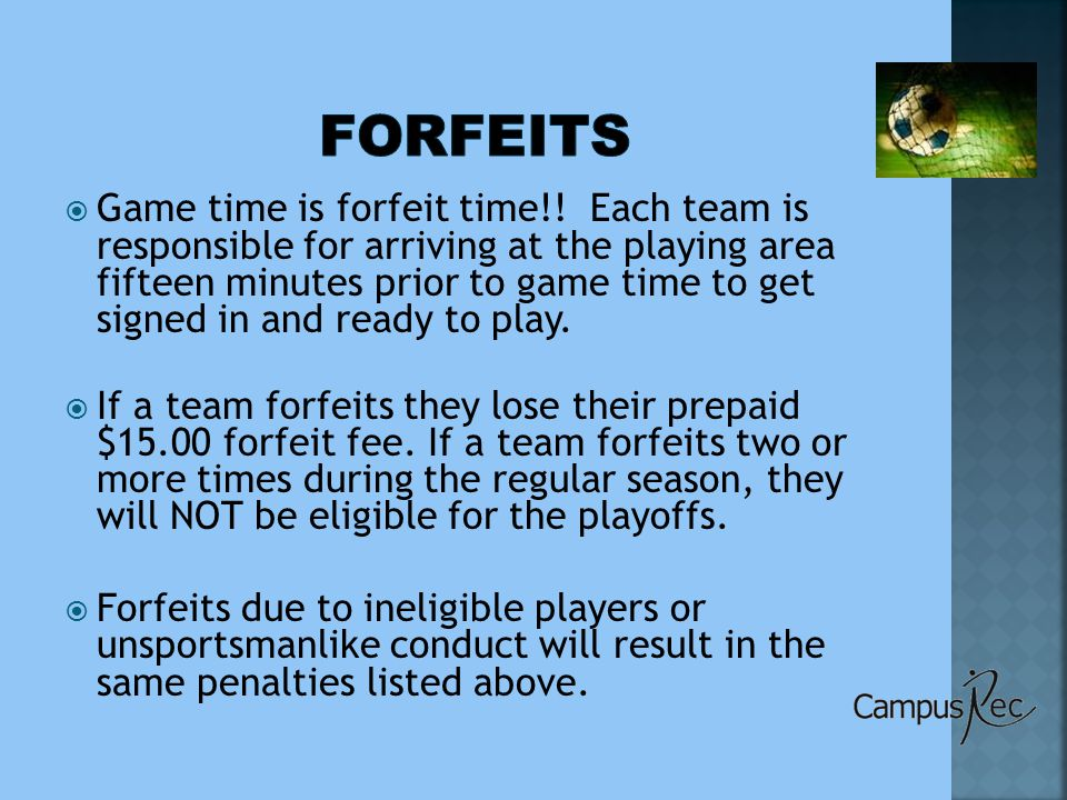  Game time is forfeit time!.