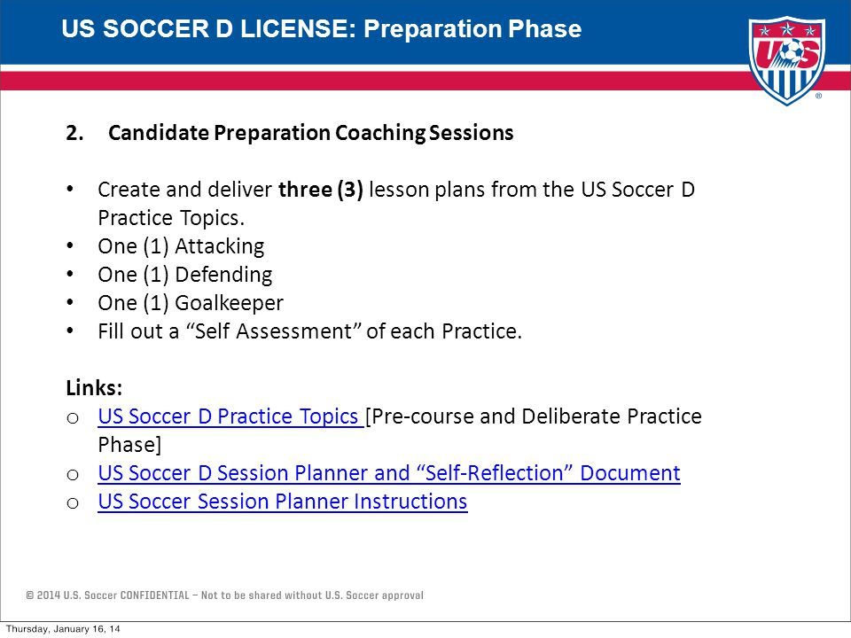 2.Candidate Preparation Coaching Sessions Create and deliver three (3) lesson plans from the US Soccer D Practice Topics.