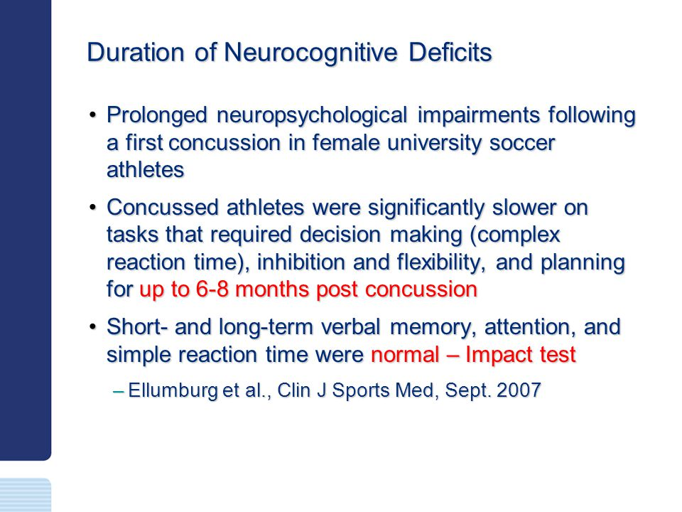 Duration of Neurocognitive Deficits Prolonged neuropsychological impairments following a first concussion in female university soccer athletesProlonge