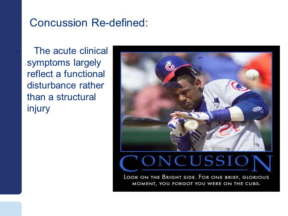 Concussion Re-defined: The acute clinical symptoms largely reflect a functional disturbance rather than a structural injury