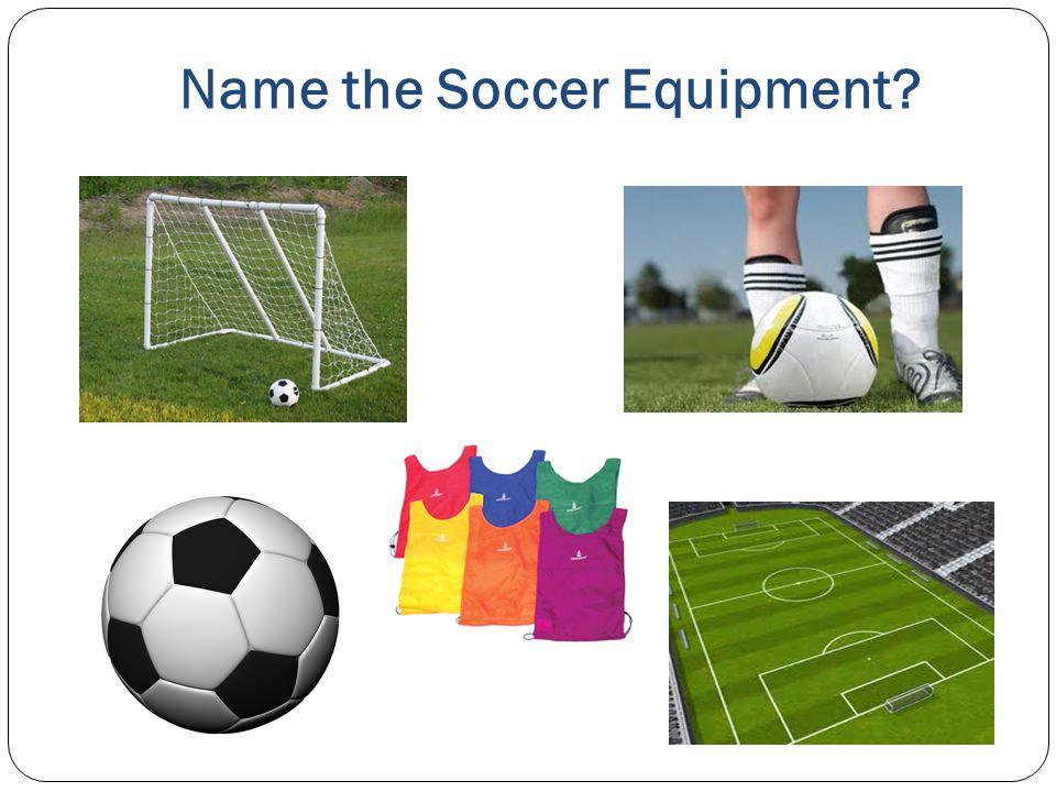 Name the Soccer Equipment?