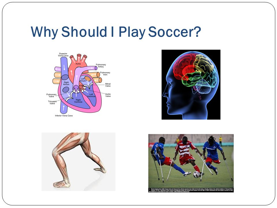Why Should I Play Soccer?