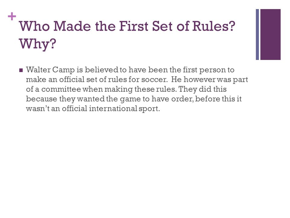 + Who Made the First Set of Rules. Why.