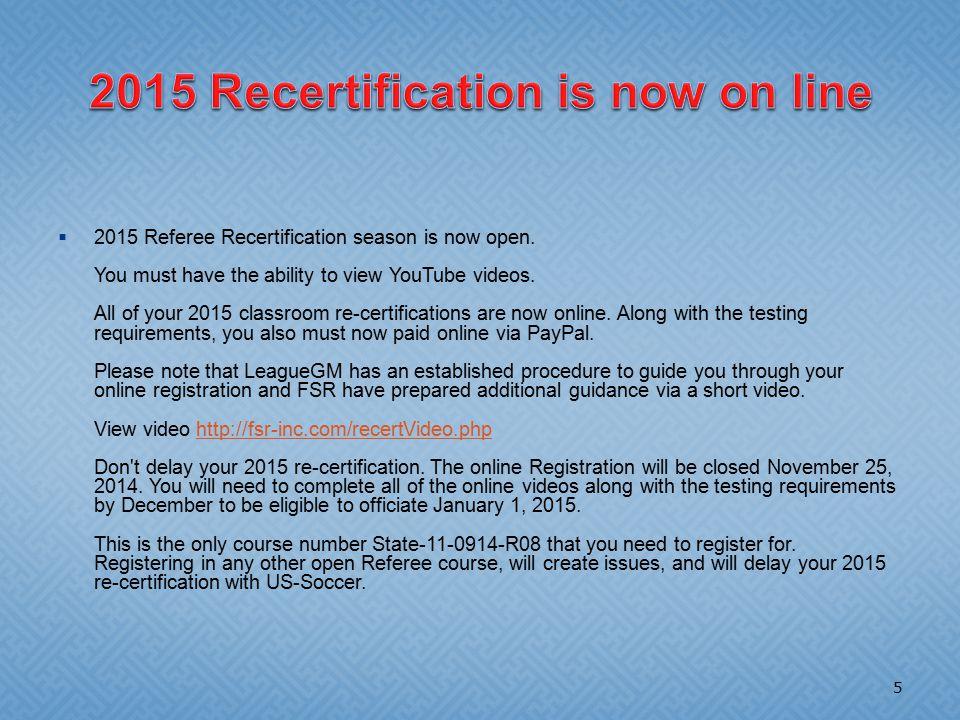  2015 Referee Recertification season is now open.