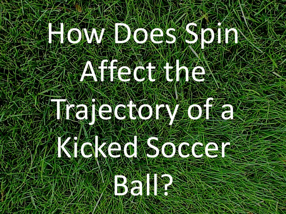 Literature Review Past researchers say that the trajectory of a kicked soccer ball is affected by spin because of kinetic and potential energy.