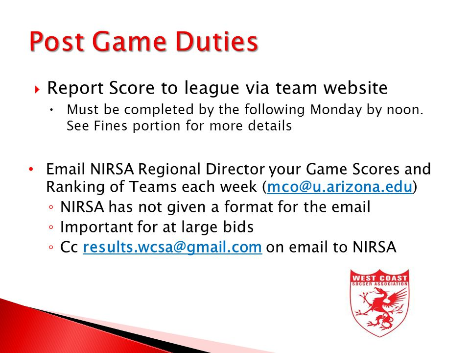  Report Score to league via team website  Must be completed by the following Monday by noon.
