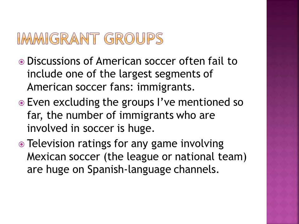  Discussions of American soccer often fail to include one of the largest segments of American soccer fans: immigrants.