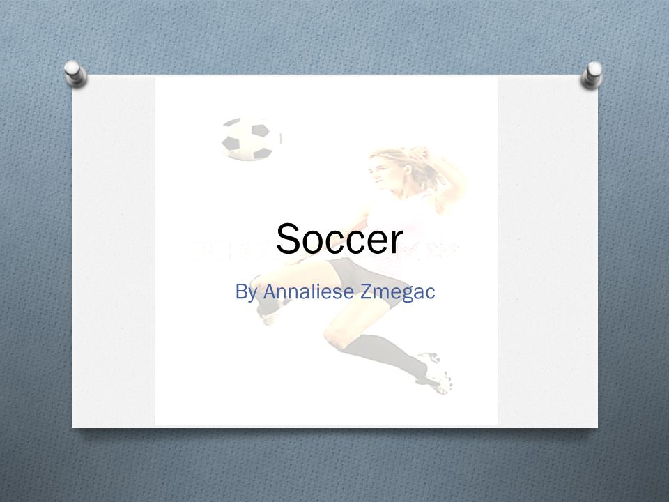Soccer By Annaliese Zmegac