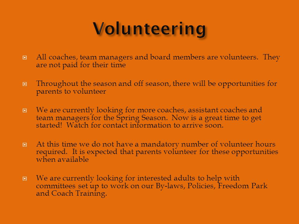  All coaches, team managers and board members are volunteers.