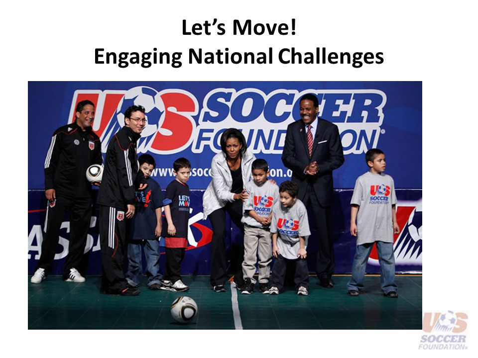 Let's Move! Engaging National Challenges