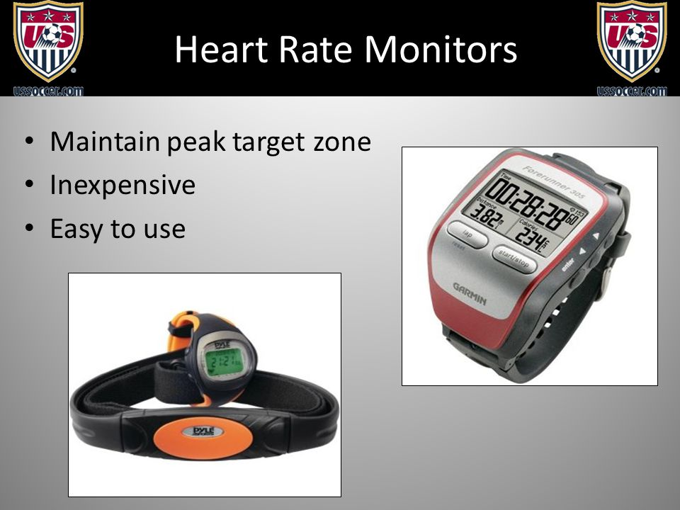 Maintain peak target zone Inexpensive Easy to use Heart Rate Monitors