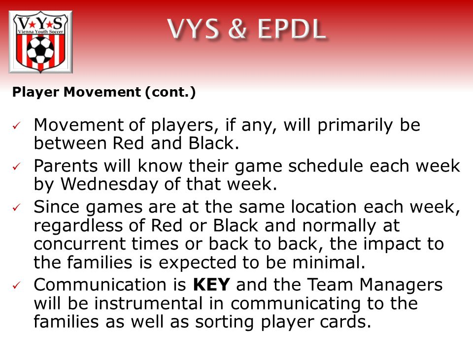 Player Movement (cont.) Movement of players, if any, will primarily be between Red and Black.