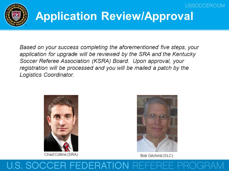 Application Review/Approval Based on your success completing the aforementioned five steps, your application for upgrade will be reviewed by the SRA a