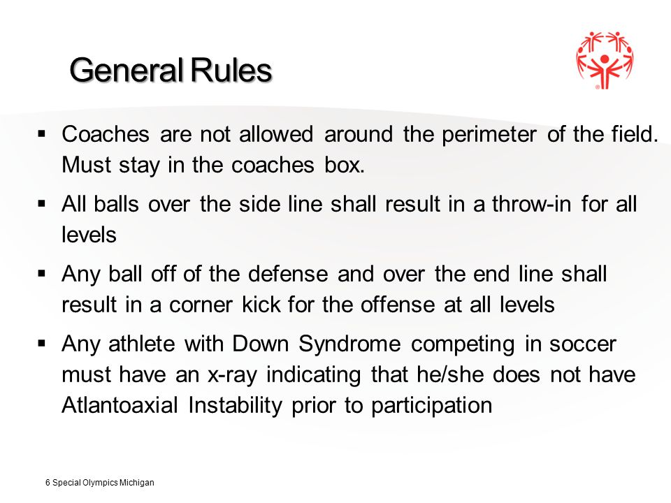 General Rules  Coaches are not allowed around the perimeter of the field.