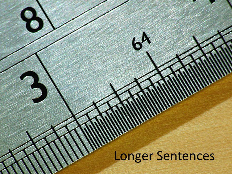 Longer Sentences