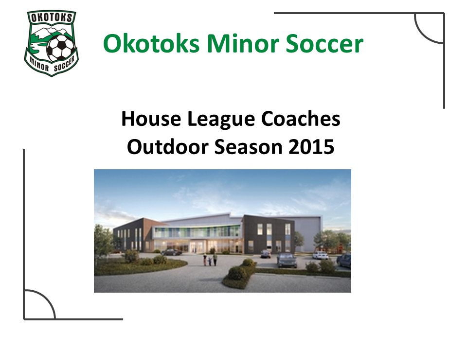 Okotoks Minor Soccer House League Coaches Outdoor Season 2015