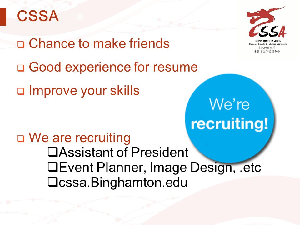 CSSA  Chance to make friends  Good experience for resume  Improve your skills  We are recruiting  Assistant of President  Event Planner, Image D