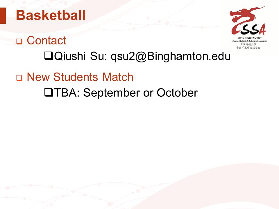 Basketball  Contact  Qiushi Su: qsu2@Binghamton.edu  New Students Match  TBA: September or October