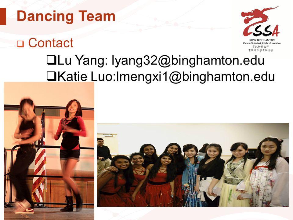 Dancing Team  Contact  Lu Yang: lyang32@binghamton.edu  Katie Luo:lmengxi1@binghamton.edu