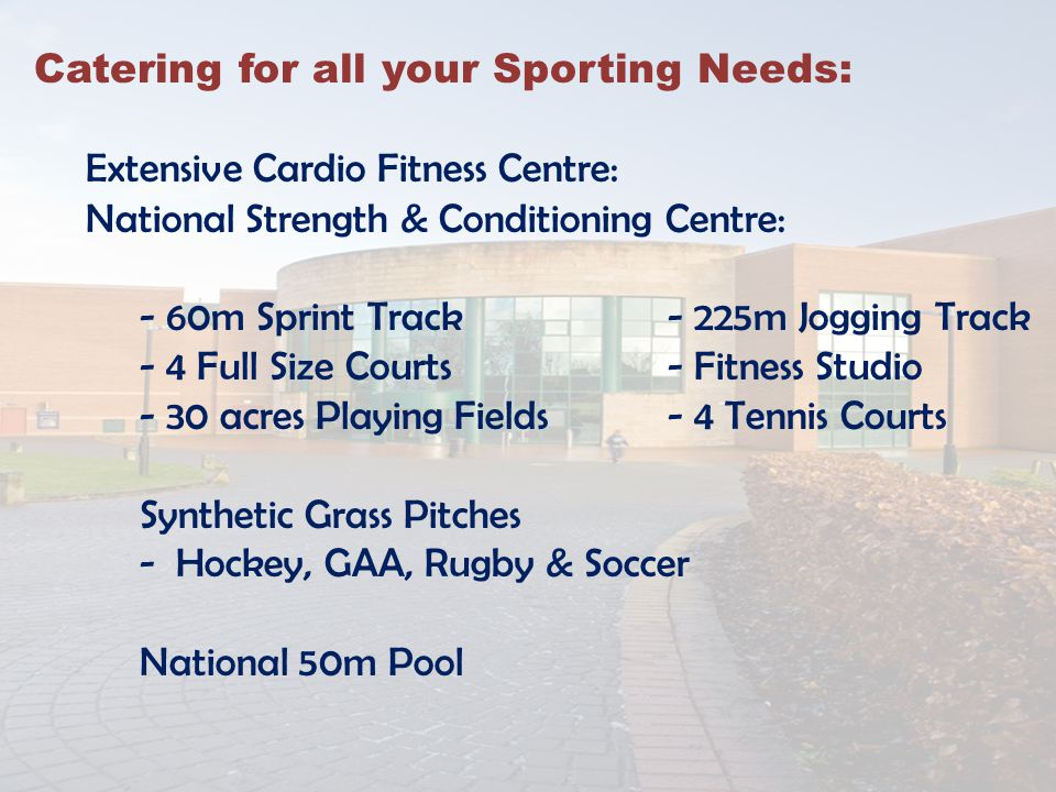 Catering for all your Sporting Needs: Extensive Cardio Fitness Centre: National Strength & Conditioning Centre: - 60m Sprint Track - 225m Jogging Trac