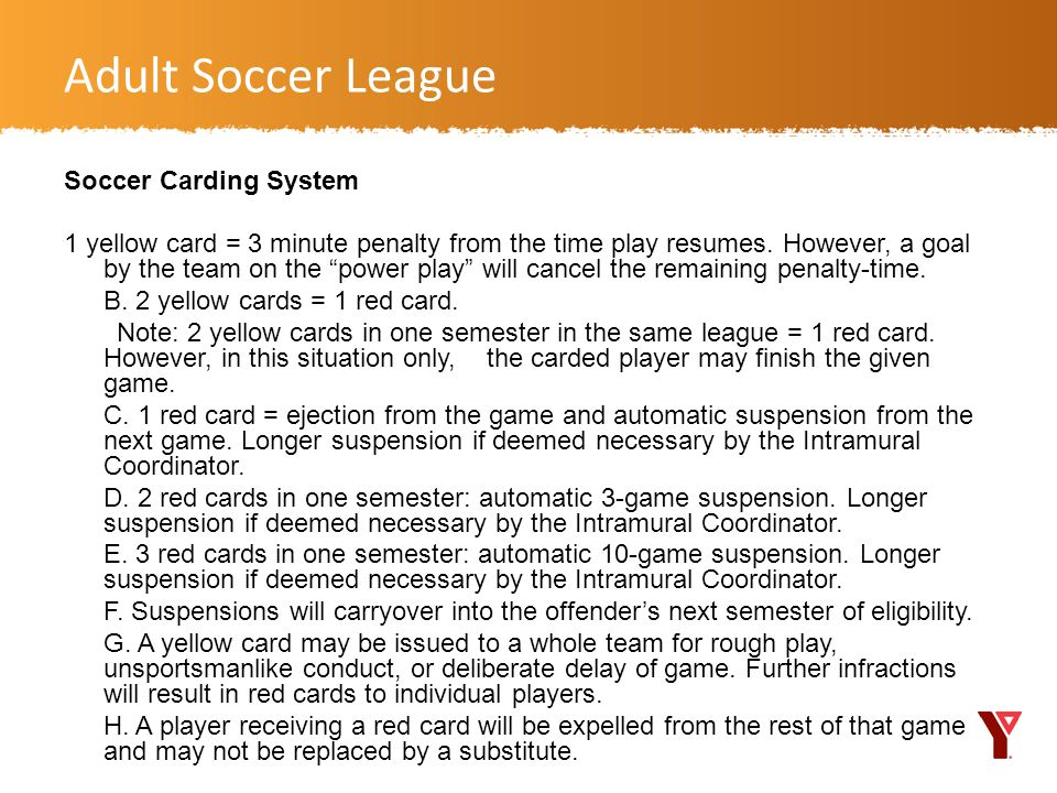 Soccer Carding System 1 yellow card = 3 minute penalty from the time play resumes.