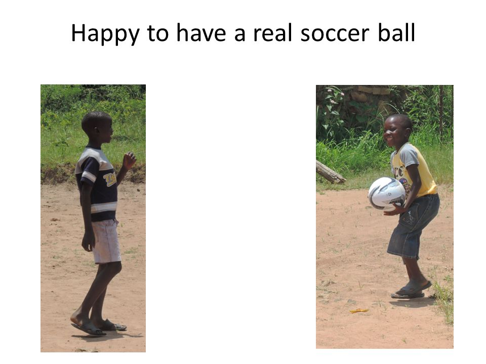 Happy to have a real soccer ball