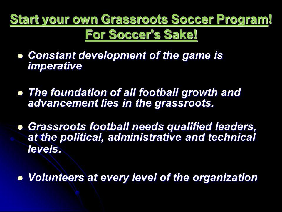 Start your own Grassroots Soccer Program.For Soccer s Sake.
