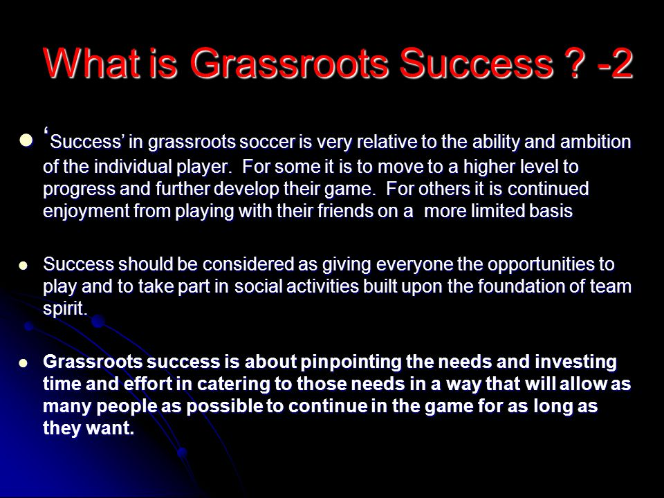 What is Grassroots Success .