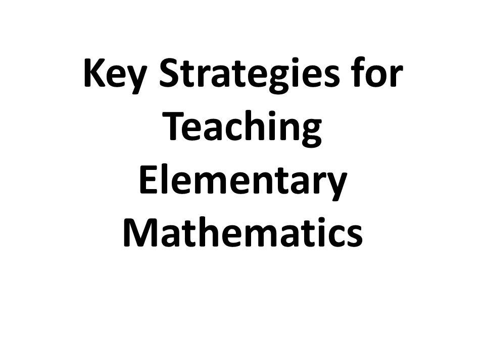Key Strategies for Teaching Elementary Mathematics