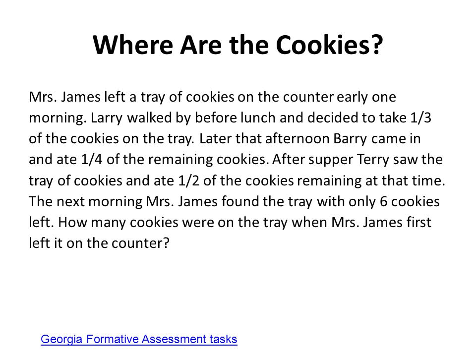 Where Are the Cookies.Mrs. James left a tray of cookies on the counter early one morning.