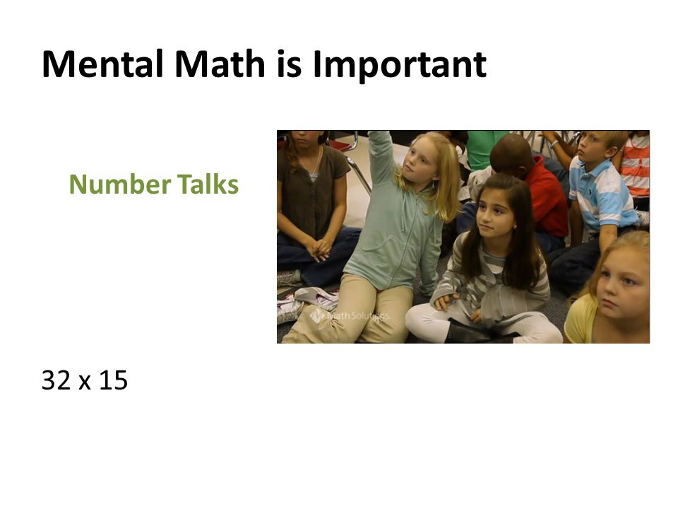 Mental Math is Important Number Talks 32 x 15