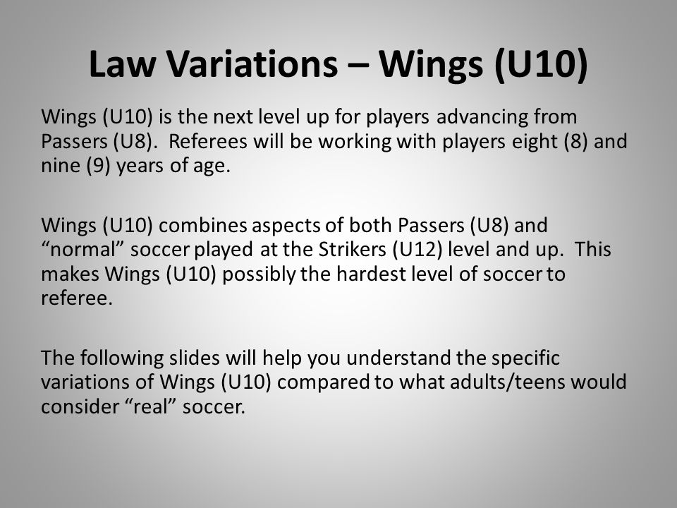Law Variations – Wings (U10) Wings (U10) is the next level up for players advancing from Passers (U8).