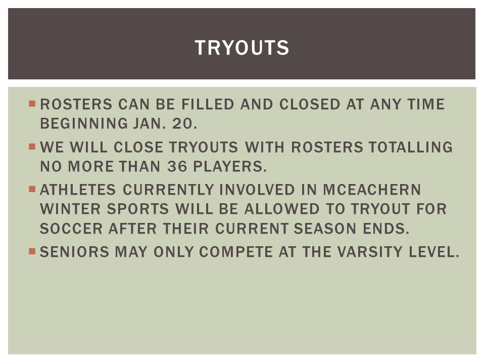  ROSTERS CAN BE FILLED AND CLOSED AT ANY TIME BEGINNING JAN.