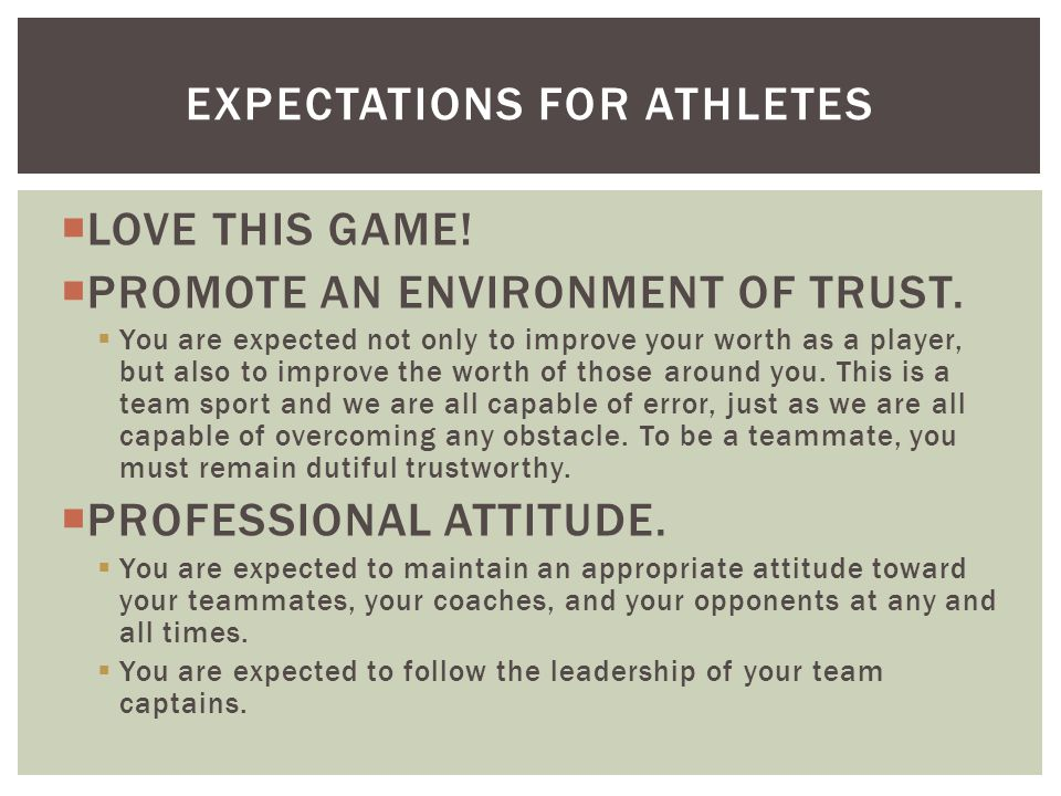  LOVE THIS GAME!  PROMOTE AN ENVIRONMENT OF TRUST.  You are expected not only to improve your worth as a player, but also to improve the worth of t