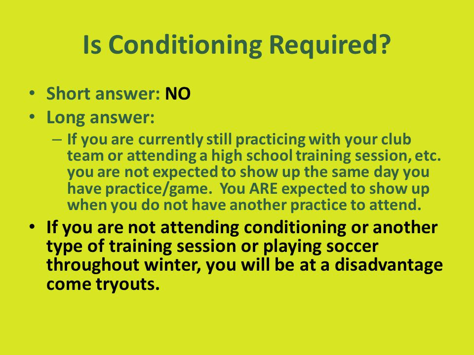 Is Conditioning Required.