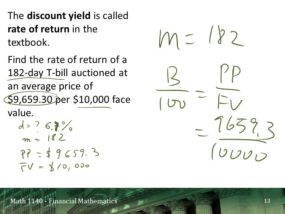 Math 1140 - Financial Mathematics The discount yield is called rate of return in the textbook.