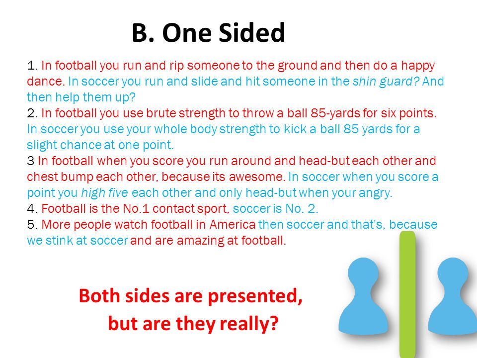 B. One Sided Both sides are presented, but are they really.