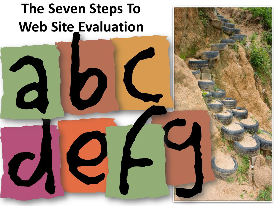 The Seven Steps To Web Site Evaluation