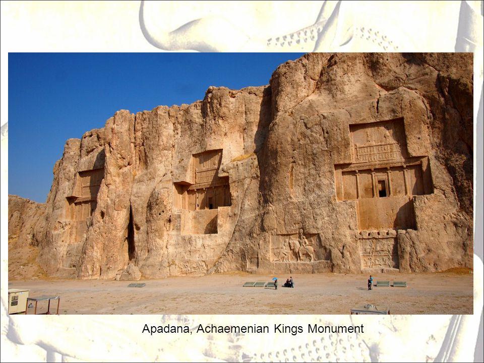 Apadana, Achaemenian Kings Monument